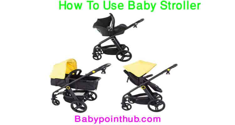 How To Use Baby Stroller