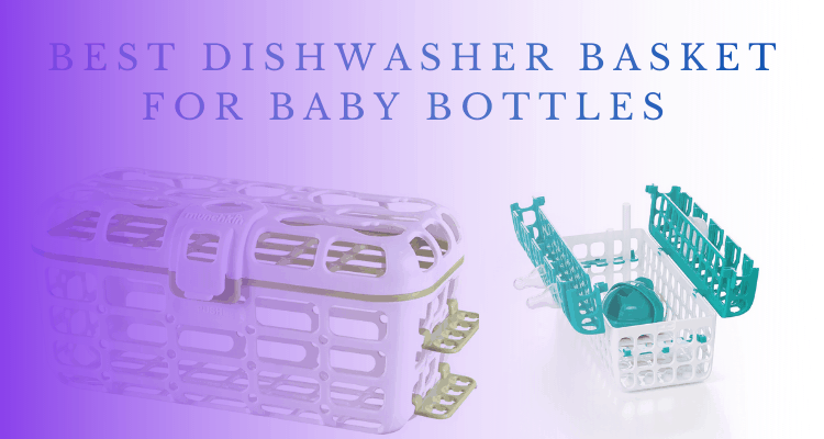 Best Dishwasher Basket for Baby Bottles