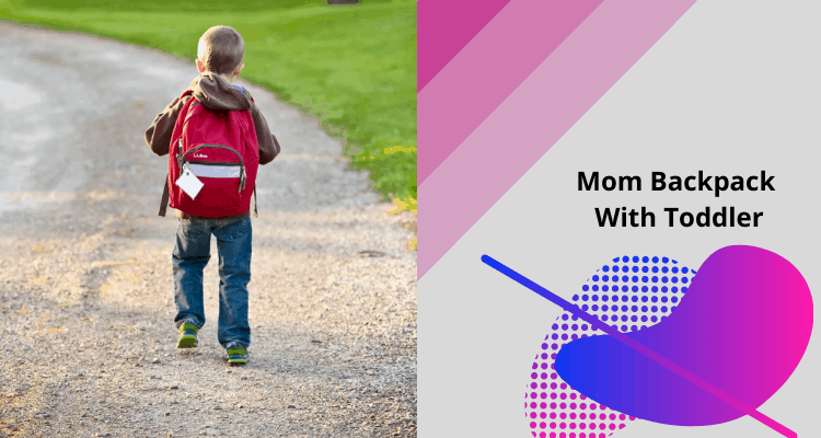 Best Backpacks for Moms with Toddlers