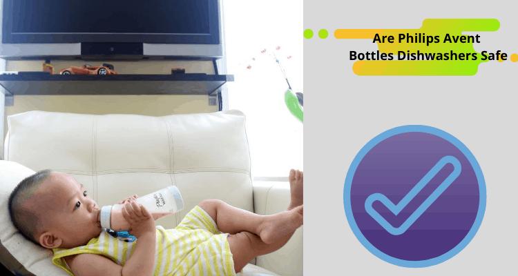 Are Philips Avent Bottles Dishwashers Safe?