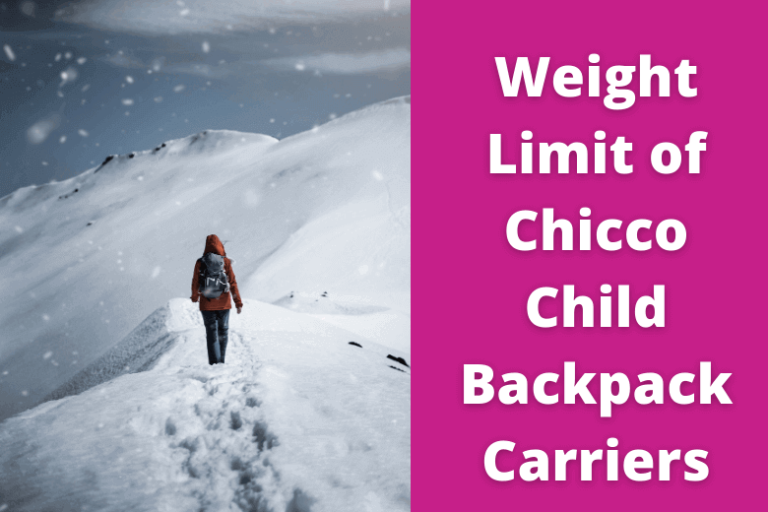 What Is the Weight Limit for Chicco Backpack Carriers?