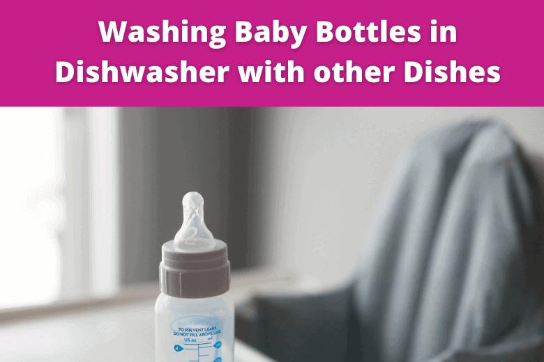 sanitising baby bottles for newborns in Dishwasher