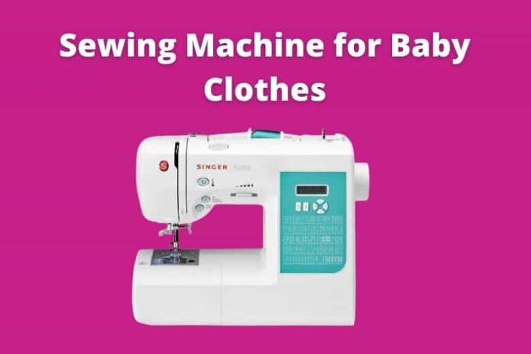 Best Sewing Machine for Baby Clothes