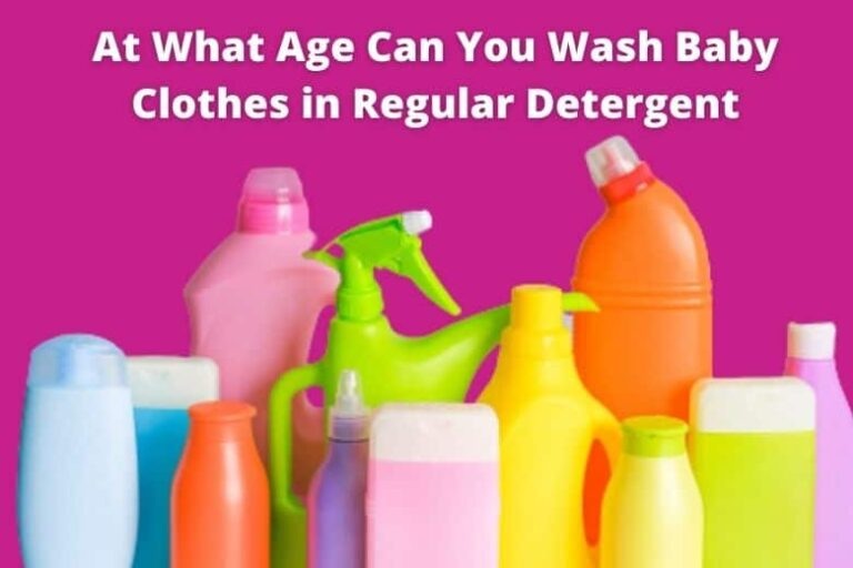 At What Age Can You Wash Baby Clothes in Regular Detergent